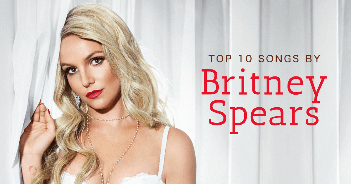 Top 20 Best Britney Spears Songs - ThoughtCo