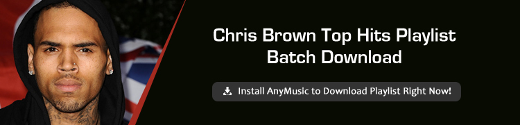 Chris Brown Top 10 Songs | Free Download Playlist