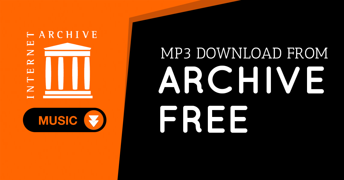 How to Get MP3 Download from Archive Online Free?