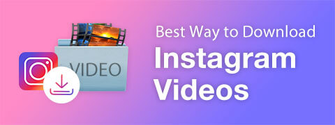 The Best Way to Download Instagram Videos 2018