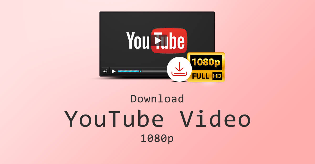 download youtube videos full hd 1080p