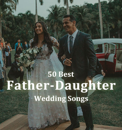 50 Best Father Daughter Wedding Songs For 2018