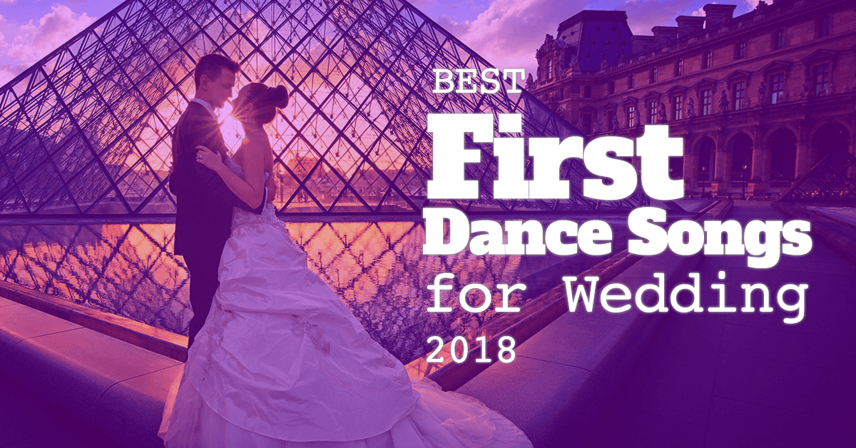 Best Wedding First Dance Songs.Best First Dance Song For Wedding 2018