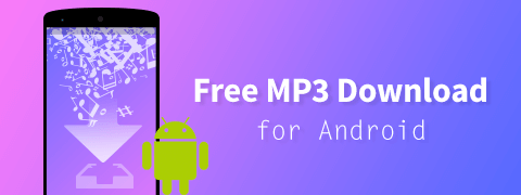 How to Get Free MP3 Music Download for Android