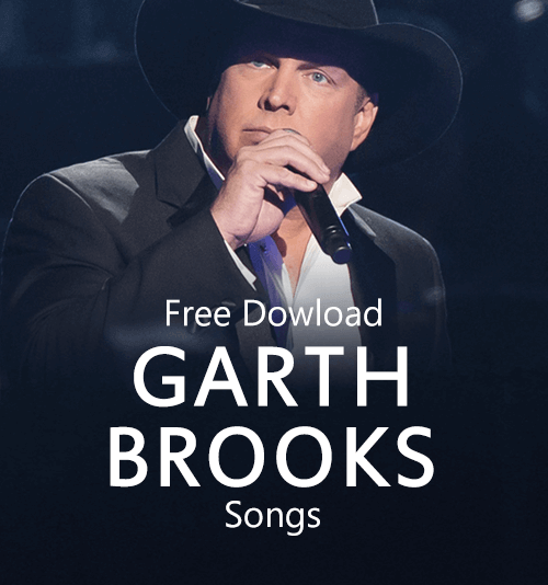 Garth Brooks Songs