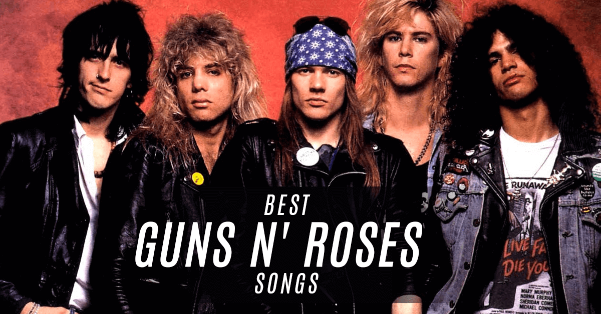 Guns N' Roses Songs | 10 Must-Have Songs for Your Rock Playlist