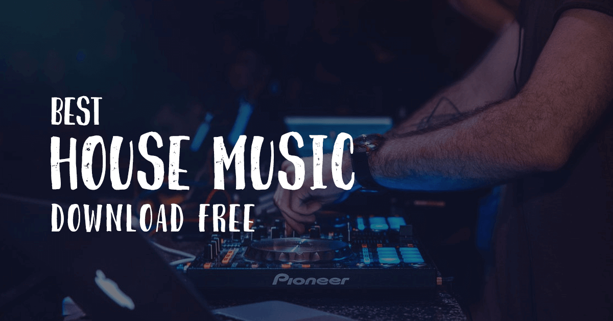 The best house music free download online 2018 for Best house music