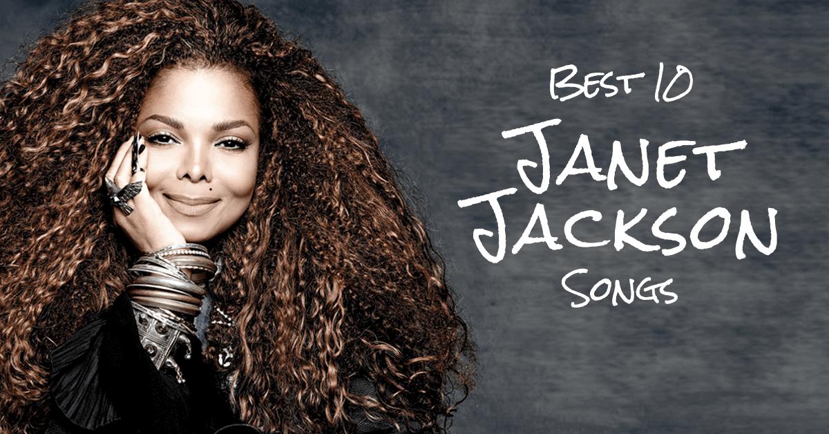 Best Janet Jackson Songs Top 10 List Of Janet Jackson Songs