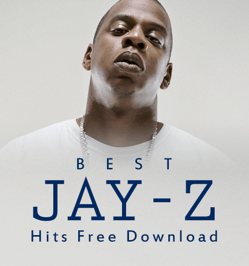 Jay z songs free download top hits by jay z 2018 malvernweather Choice Image