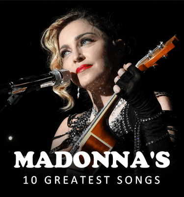 Best Madonna Songs – Top 10 List of Madonna Songs