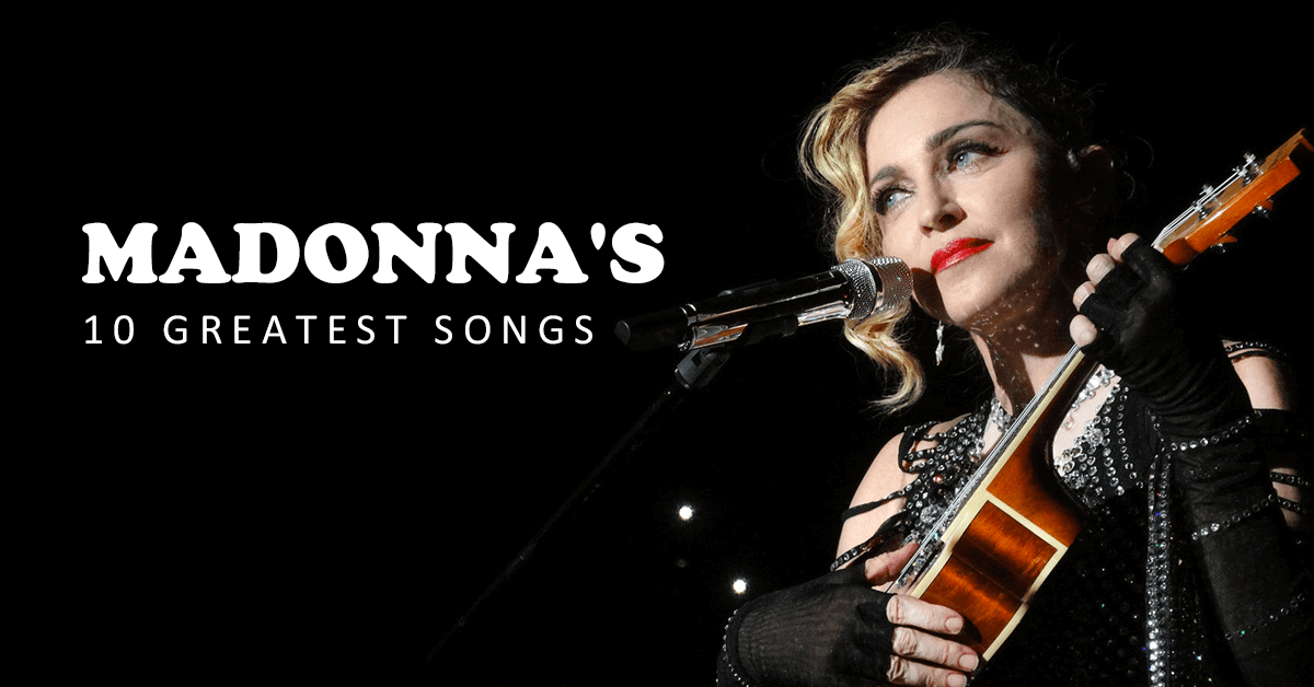 Top 10 List Of Madonna Songs