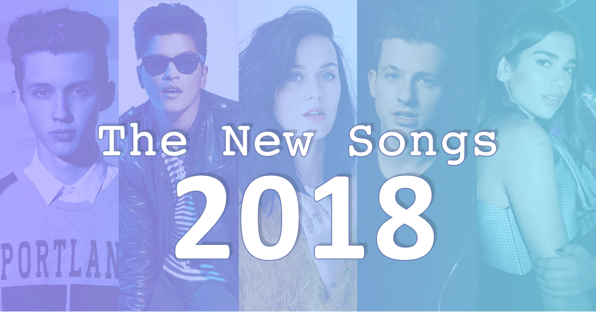 New Song 2018 | The Latest Pop Music (Newly Updated)