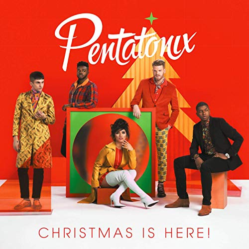 Christmas Is Here! - Pentatonix Christmas Album 2018