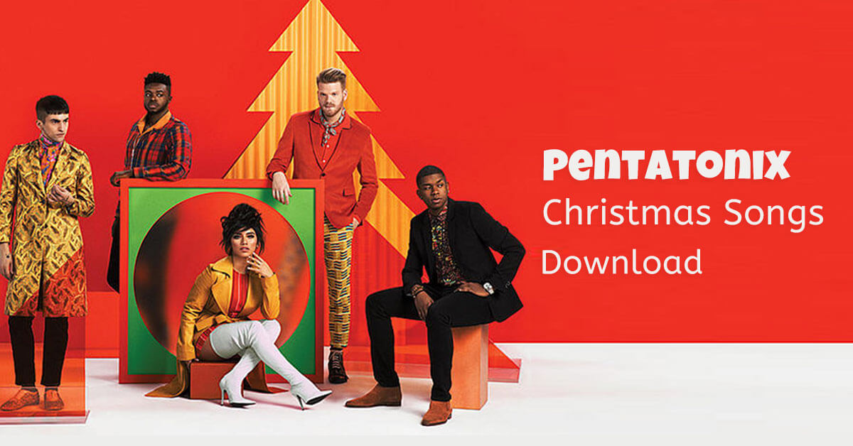 Pentatonix Christmas Album.Pentatonix Christmas Songs Download