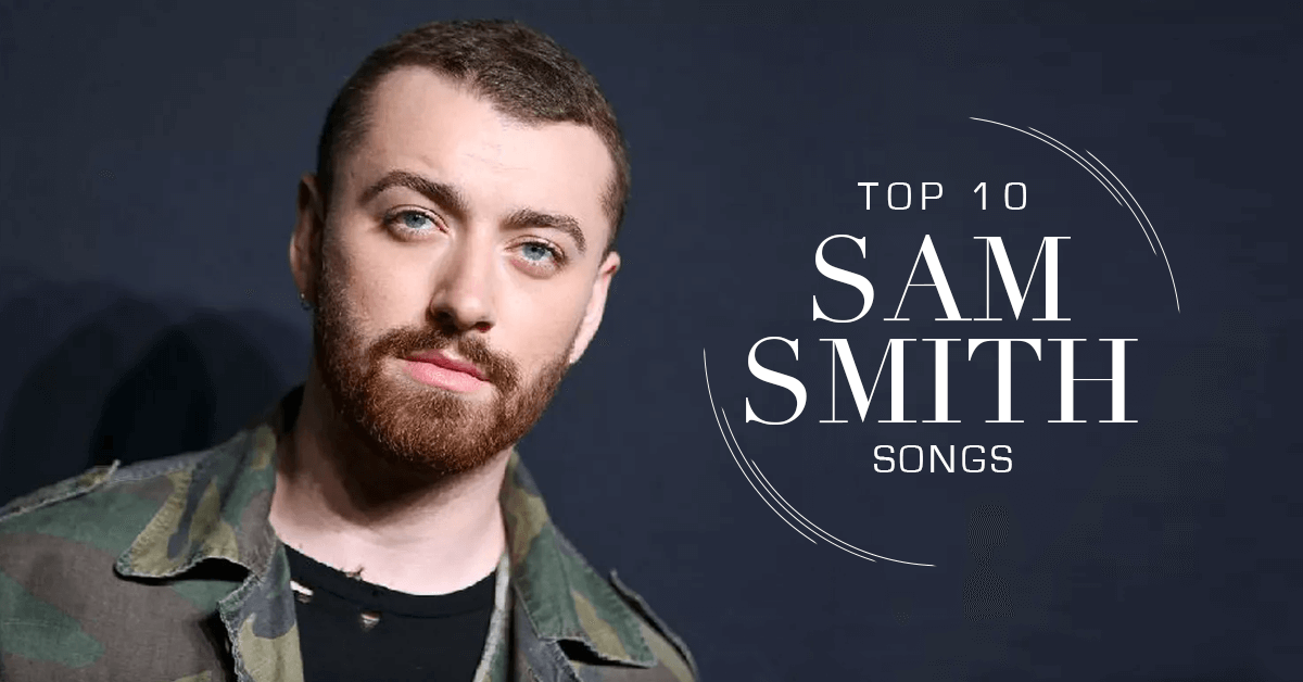 Sam Smith Songs Download Top 10 Hits List