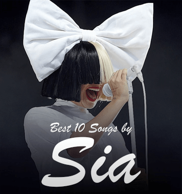 Sia Songs - Top 10 Biggest Singles (with Download Links)