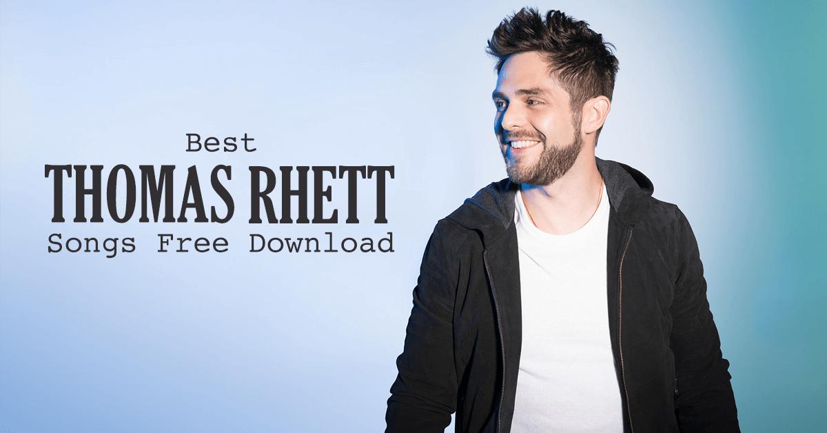 top 10 thomas rhett songs