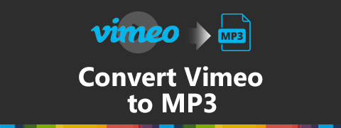 Best Vimeo MP3 Converter - Convert Any Vimeo to Mp3
