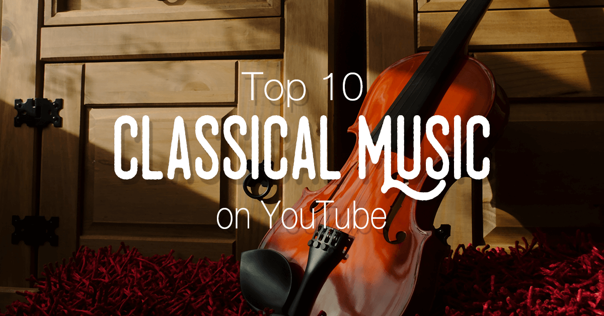 The Best Top 10 YouTube Classical Music Download 2018