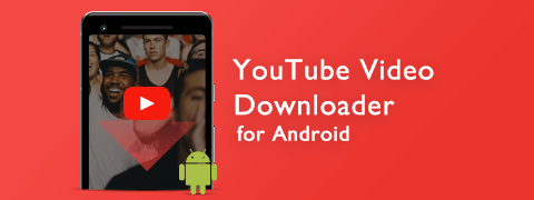 YouTube Video Downloader for Android Mobile Free 2018