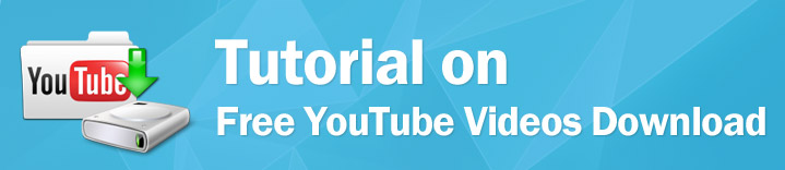 Tutorial on Free YouTube Videos Download