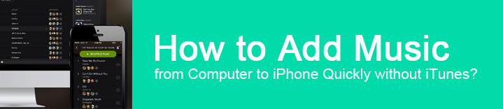 How to Add Music from Computer to iPhone Quickly Without iTunes?