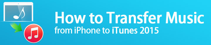 how to sync music from iphone to itunes how to transfer from iphone to itunes 2015 amoyshare 2245