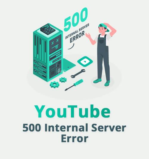 خطأ خادم داخلي في YouTube 500
