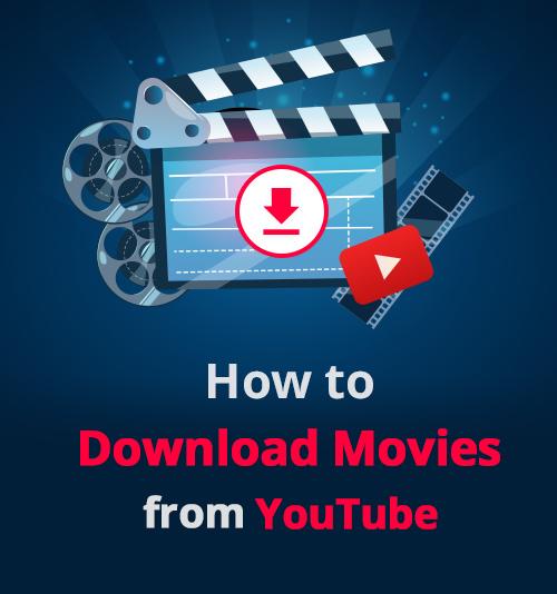 كيفية تنزيل الأفلام من يوتيوب