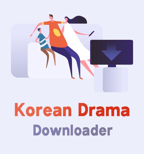 Koreanischer Drama-Downloader