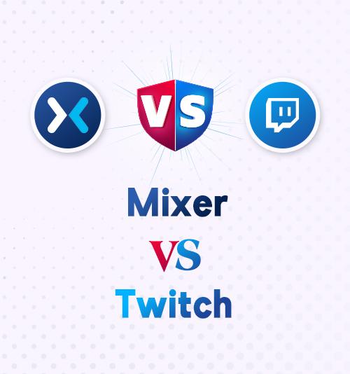 Mixer gegen Twitch