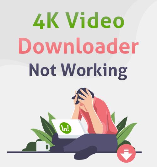 4K Video Downloader funktioniert nicht