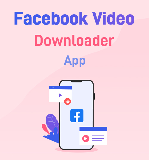 تطبيق Facebook Video Downloader
