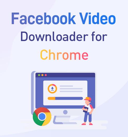 Facebook Video Downloader für Chrome
