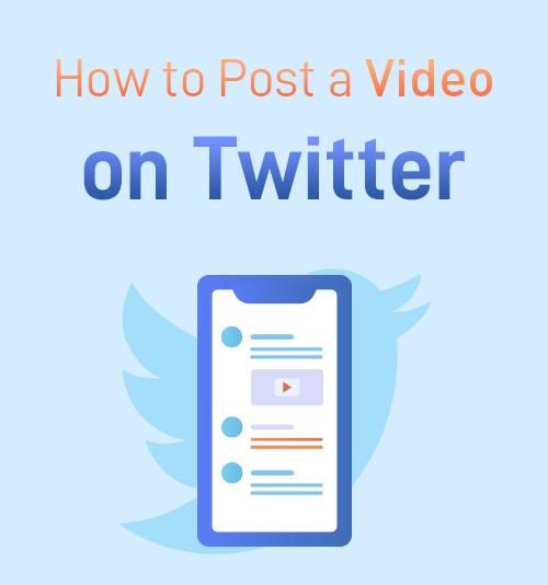So posten Sie ein Video auf Twitter