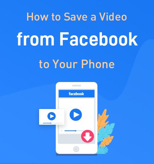 So speichern Sie ein Video von Facebook auf Ihrem Telefon