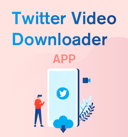 تطبيق Twitter Video Downloader
