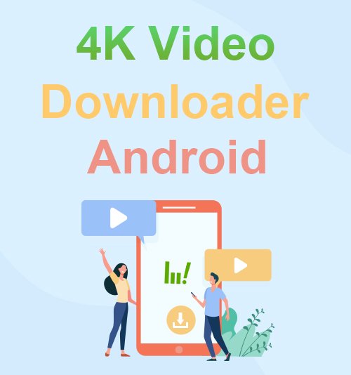 Downloader video 4K Android