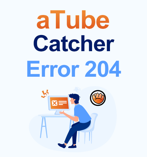 aTube Catcher Error 204