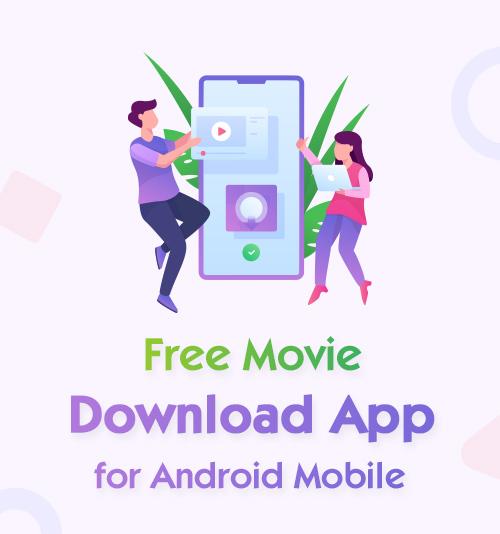 تطبيق تنزيل الأفلام المجاني لأجهزة Android Mobile