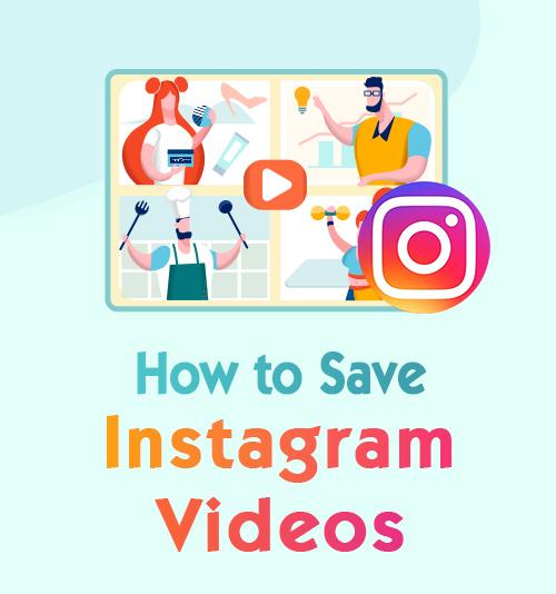 كيفية حفظ مقاطع الفيديو على Instagram