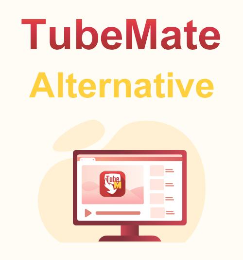 TubeMate Alternative