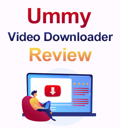 Ummy Video Downloader Review