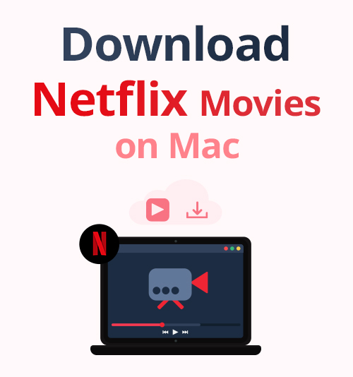 قم بتنزيل أفلام Netflix على نظام Mac