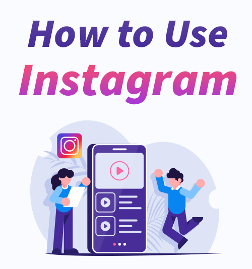 كيفية استخدام Instagram