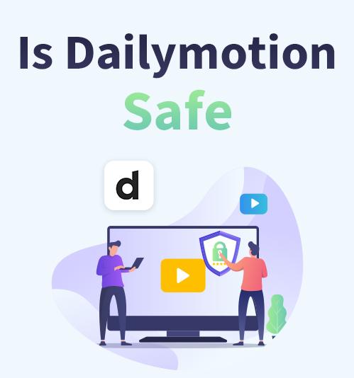 Dailymotion è sicuro