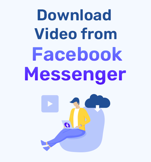 Download Video from Facebook Messenger