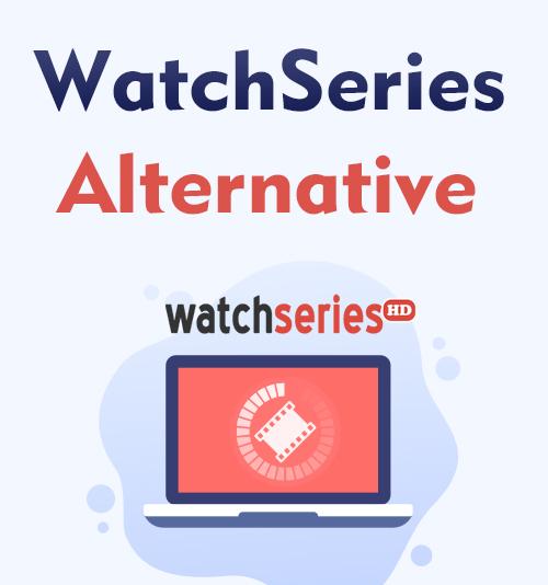 WatchSeries Alternative