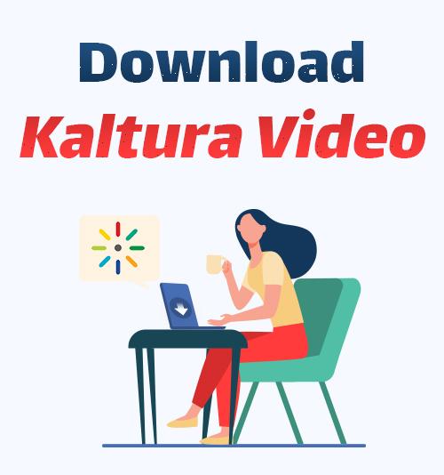 Kalturaビデオをダウンロード