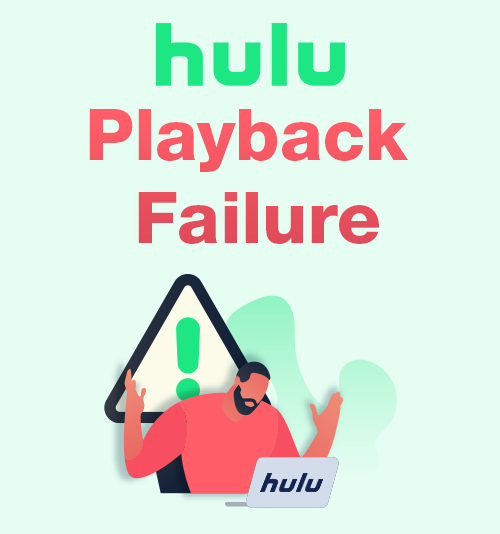 Hulu Playback Failure